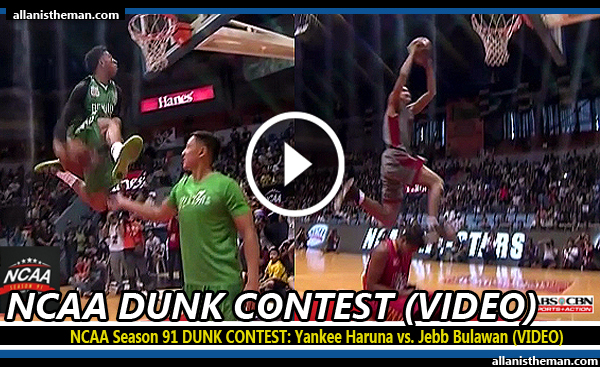 NCAA Season 91 DUNK CONTEST: Yankee Haruna vs. Jebb Bulawan (VIDEO)