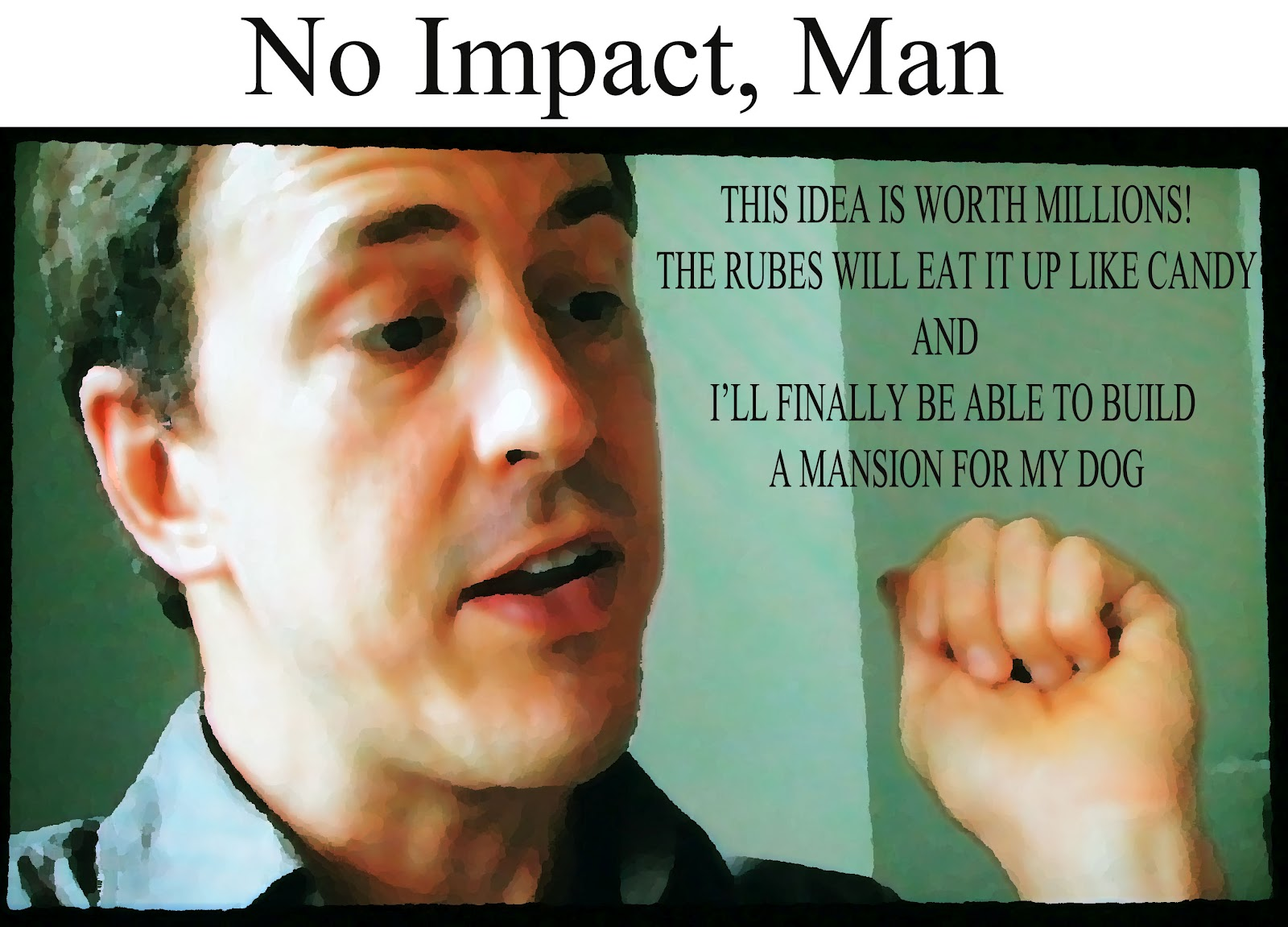 no impact man analysis Coming to theatres on september 4, 2009 starring: colin beavan, michelle conlin author colin beavan, in research for his new book, began the no impact.