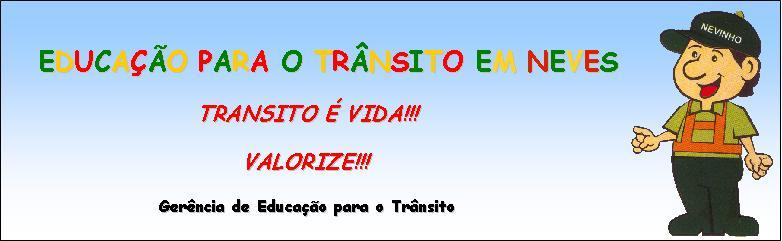 Educação para o Trânsito em Ribeirão das Neves - MG
