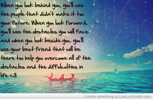 When you look behind you  you ll seeQuotes About Best Friends Forever And Always