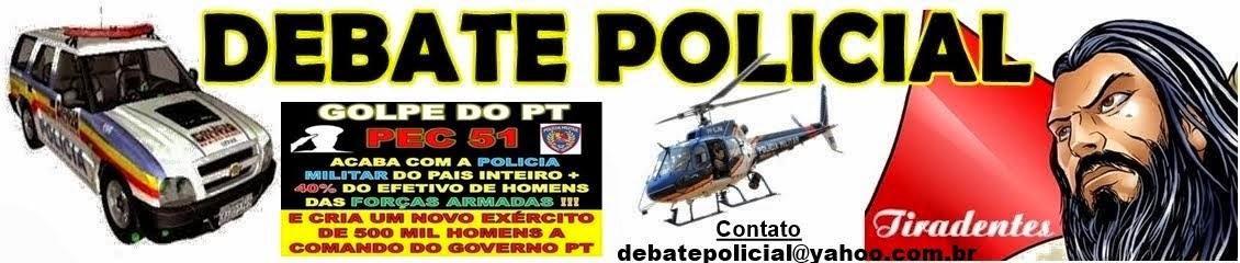 DEBATE POLICIAL