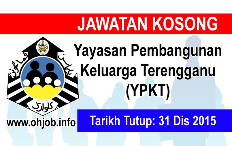 Jawatan Kerja Kosong Yayasan Pembangunan Keluarga Terengganu (YPKT) logo www.ohjob.info disember 2015