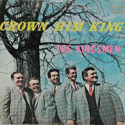 The Kingsmen Quartet-Crown Him King-
