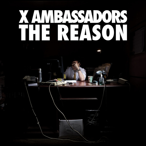X Ambassadors - The Reason EP Cover