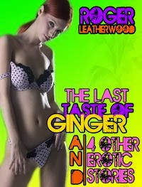 <i>The Last Taste of Ginger</i><br>By Roger Leatherwood