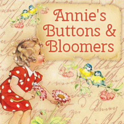 Welcome to Annie's Buttons & Bloomers Blog!
