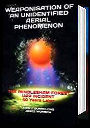 Weaponisation  的  an 身份不明 Aerial Phenomenon - 的Rendlesham Forest  联合会  Incident 40 年份  Later