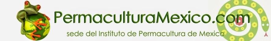 Escuelas de Permacultura Mexico