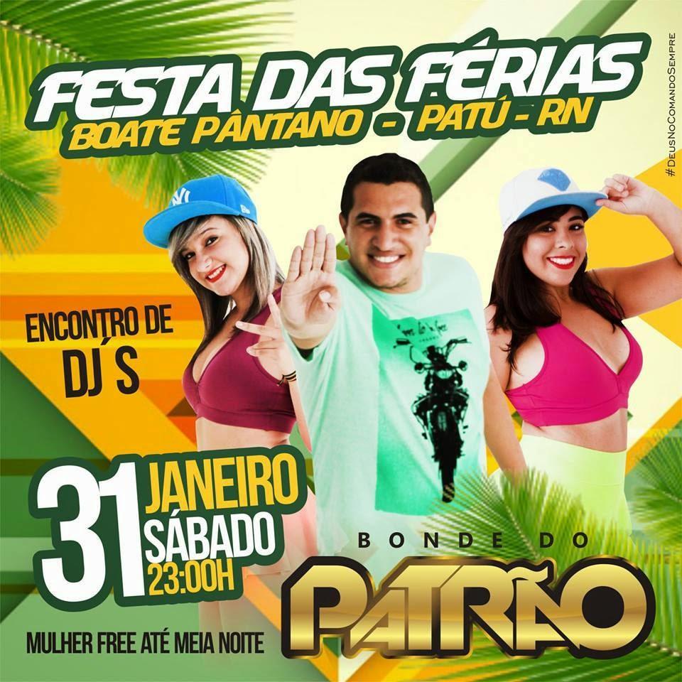 """É Neste Sábado, 31/01 """"Festa das Férias"""" na Boate Pântano em Patu"""