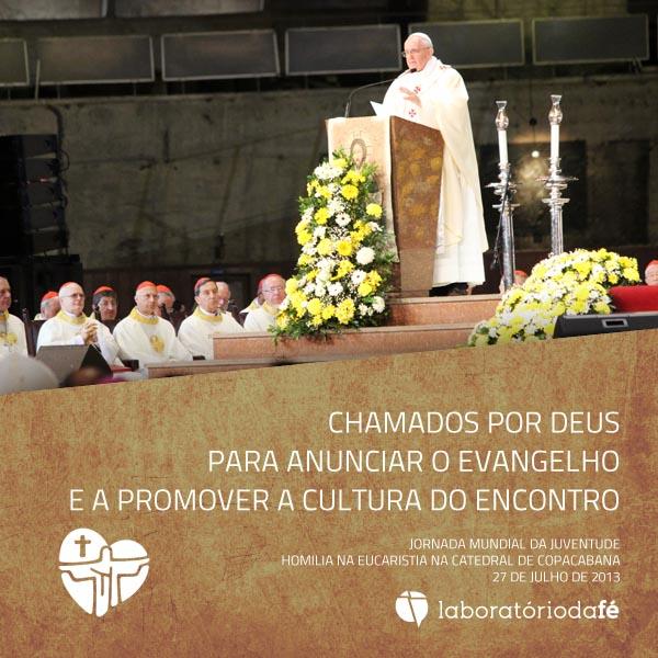 Chamados por Deus para anunciar o Evangelho e a promover a cultura do encontro