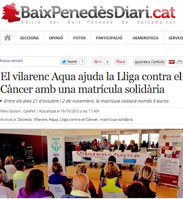 http://www.naciodigital.cat/delcamp/baixpenedesdiari/noticia/5753/vilarenc/aqua/ajuda/lliga/contra/cancer/amb/matricula/solidaria