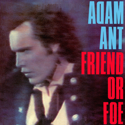Adam Ant album cover: Friend or Foe, 1982.