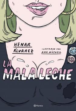 La mala leche, Henar Álvarez y Ana Müshell