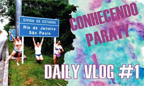 CONHECENDO PARATY - DAILY VLOG #MP