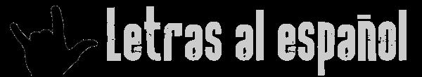 Letras Traducidas al Español