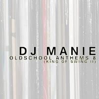 DJ MANIE presents: Oldschool Anthems volume 8 (King Of Swing II)