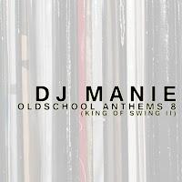 DJ MANIE presents: Oldschool Anthems volume 8 (King Of Swing II)