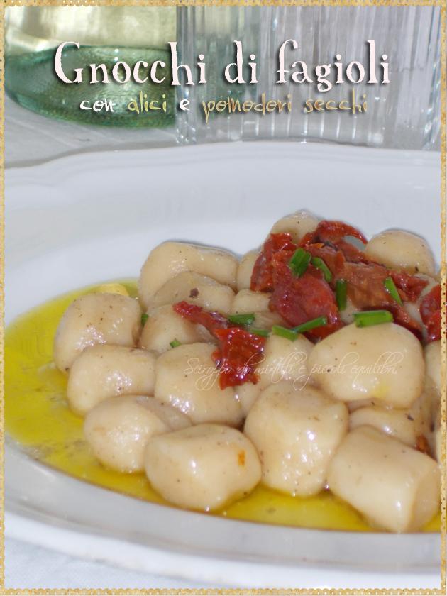 Gnocchi di fagioli con alici e pomodori secchi