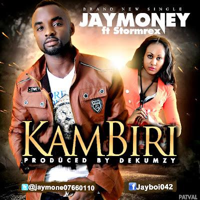 Jaymoney ft Stormrex - Kambiri