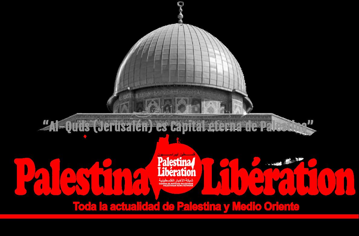 Palestina Libération فلسطين ليبراسيون │El diario de Noticias Palestinas y Medio Oriente