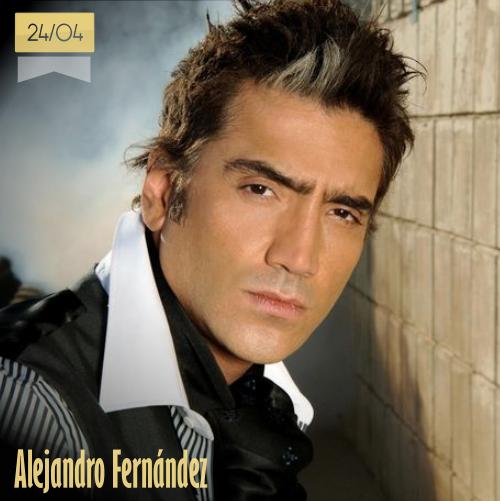 24 de abril | Alejandro Fernández - @alexoficial | Info + vídeos