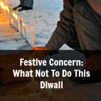 What Not To Do This Diwali