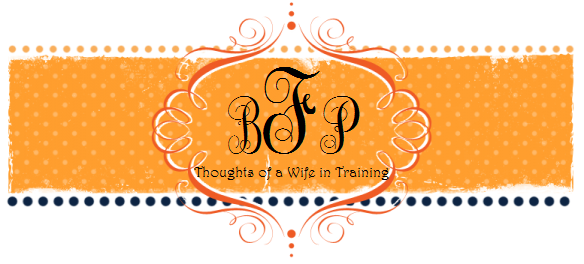 Thoughts of a Wife in Training