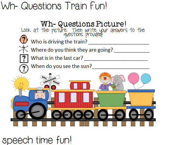 Wh Questions Train Fun and giveaway – Why Questions Worksheet