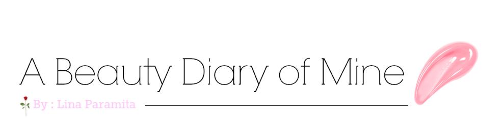 A Beauty Diary of Mine