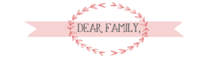 Dear Family,