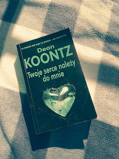 Twoje serce należy do mnie - Dean Koontz