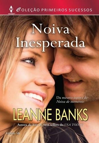 Noiva Inesperada - Leanne Banks