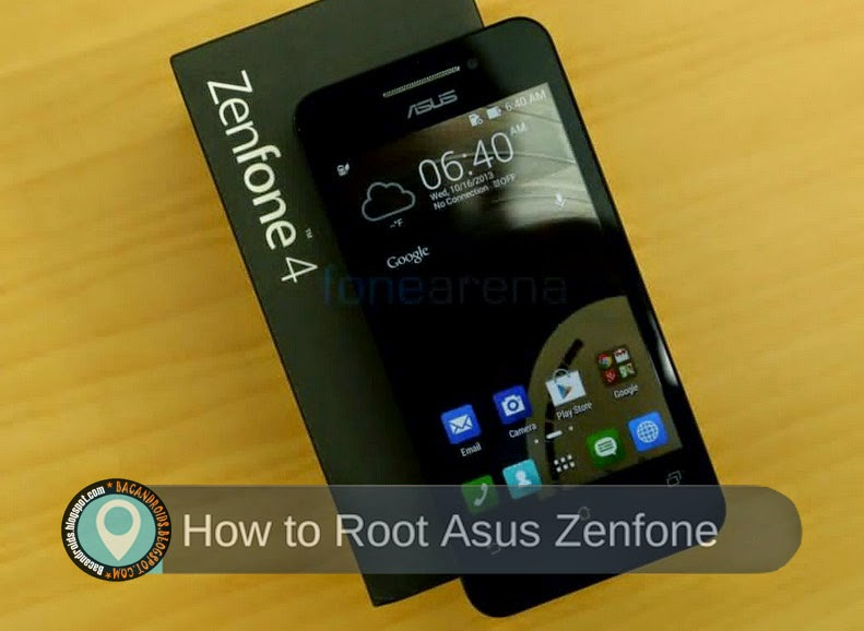 how to Rooting HP Asus Zenfone 4 kitkat/Jellybean