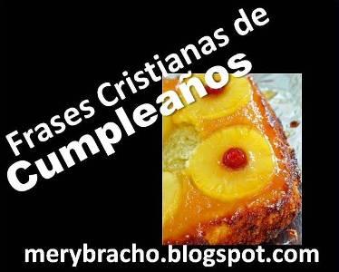 frases de cumpleaños para el facebook, twitter, para dedicatorias cristianas, mensajes cristianos de feliz cumpleaños