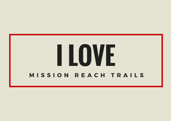 I Love Mission Reach Trails