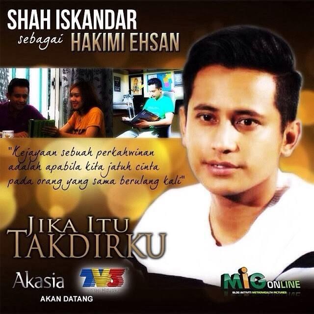 Shah Iskandar, Drama Jika Itu Takdirnya