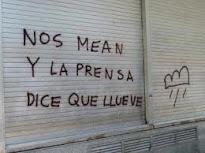 """""""Nos mean y la prensa dice que llueve"""""""