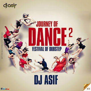 JOURNEY-OF-DANCE-2-FESTIVAL-OF-DUBSTEP-DJ-ASIF-DOWNLOAD-MP3-REMIX-NONSTOP-SONG