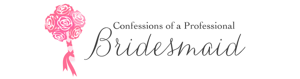 Confessions of a Professional Bridesmaid