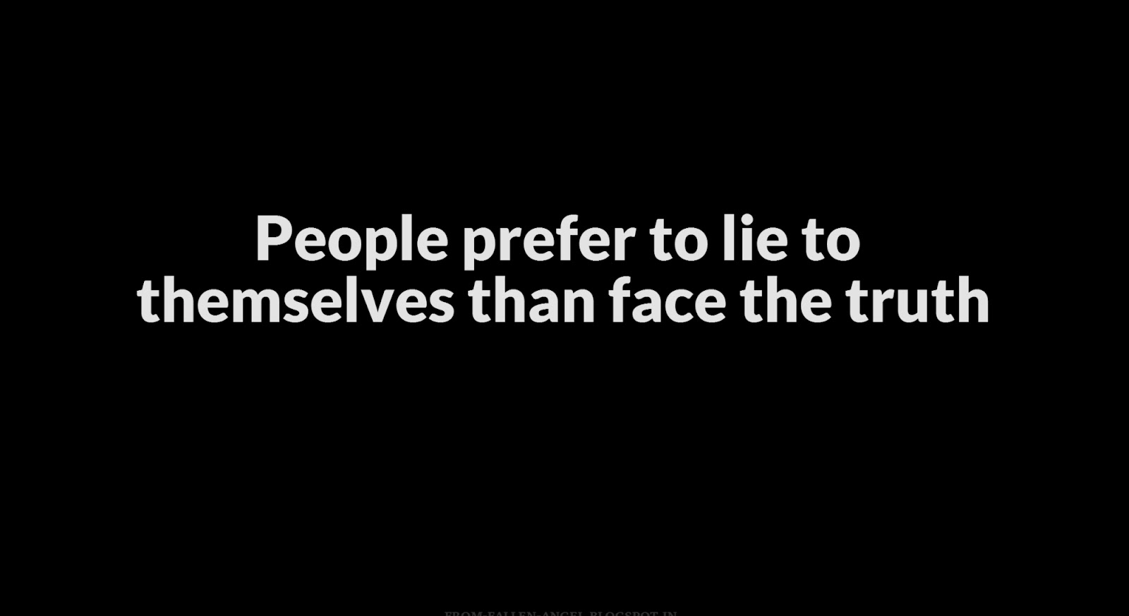 People prefer to lie to themselves than face the truth