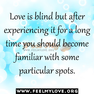 Love is blind but after experiencing it