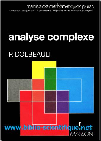 Livre : Analyse Complexe de Pierre Dolbeault - Masson, 1990