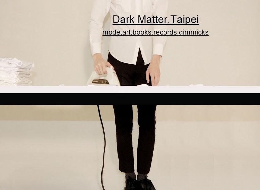 DARK MATTER, TAIPEI