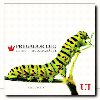 Pregador Luo - UI Único-Incomparável - Vol.1 2012