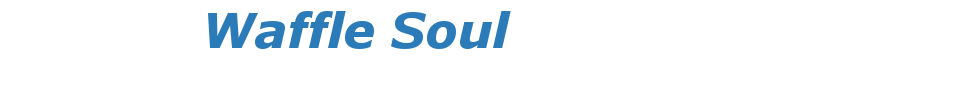Waffle Soul