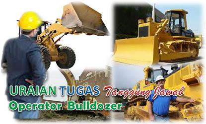 Uraian Tugas Operator Bulldozer