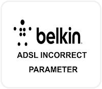 Belkin Incorrect Parameter