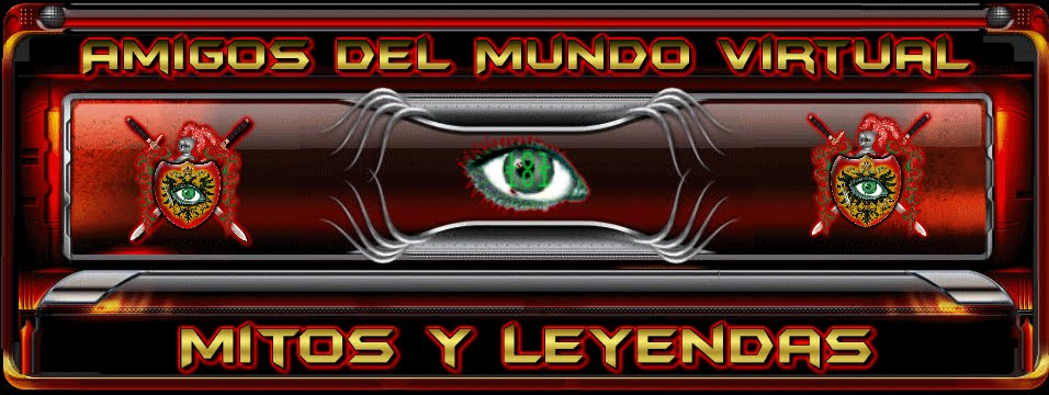 Mitos y Leyendas - Amigos del Mundo Virtual