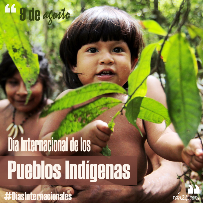 9 de agosto – Día Internacional de los Pueblos Indígenas #DíasInternacionales