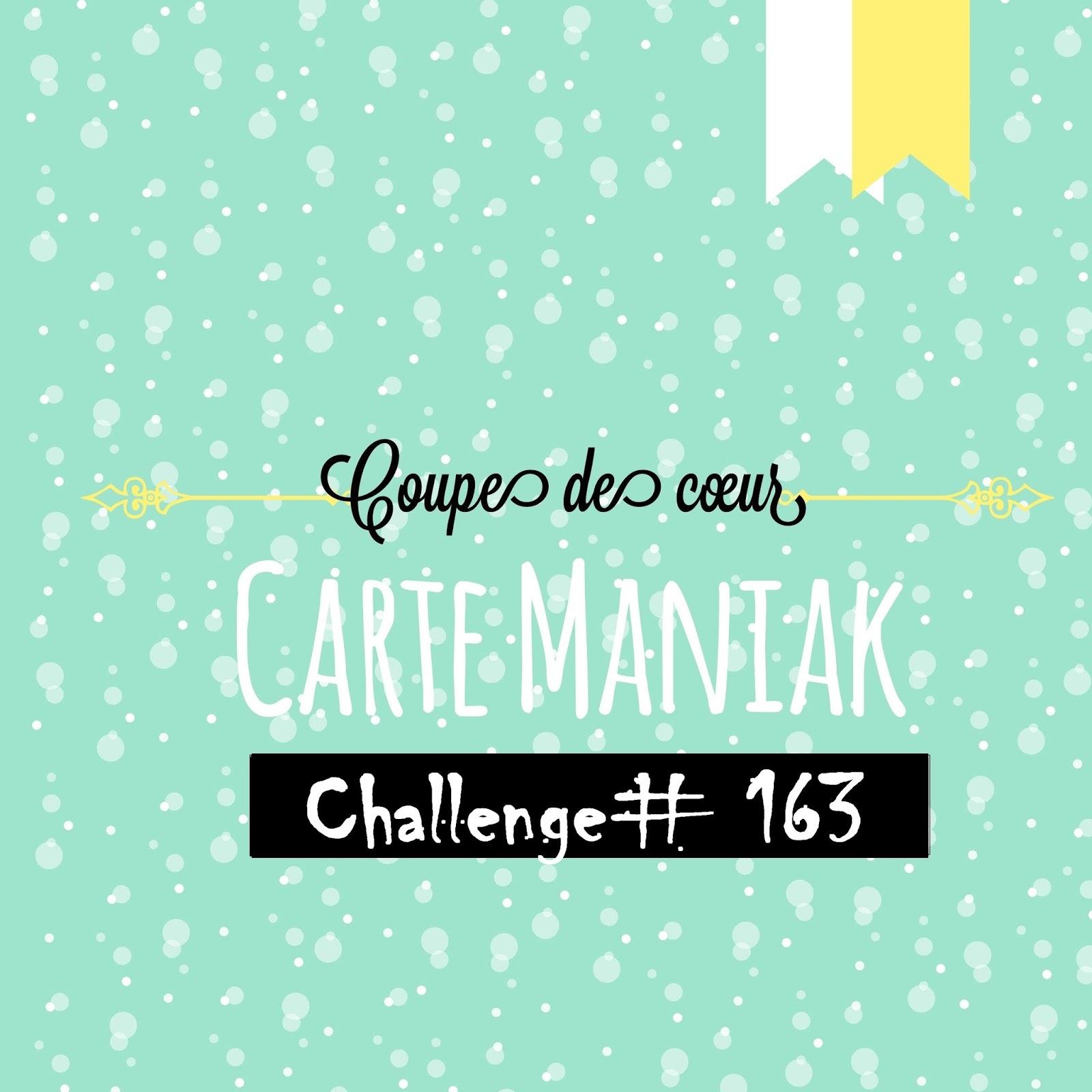 Coup de coeur Carte Maniak Challenge 163